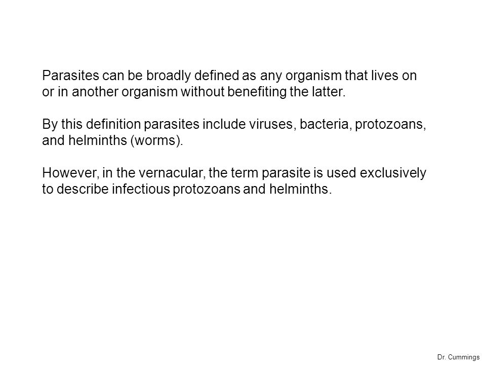 Parasites can be broadly defined as any organism that lives on or in another organism without benefiting the latter.