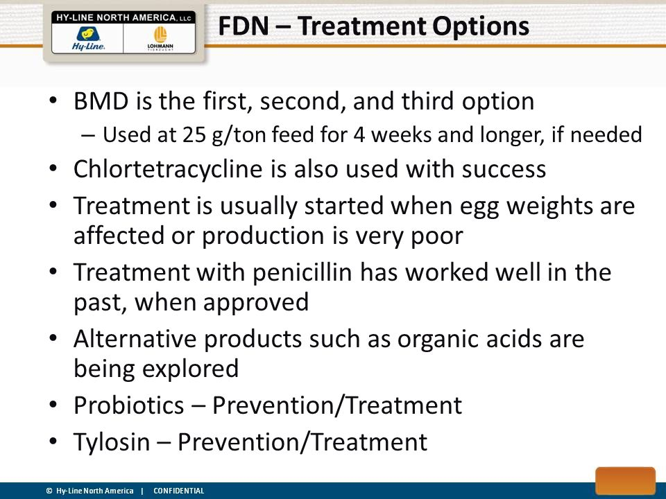 FDN – Treatment Options BMD is the first, second, and third option – Used at 25 g/ton feed for 4 weeks and longer, if needed Chlortetracycline is also