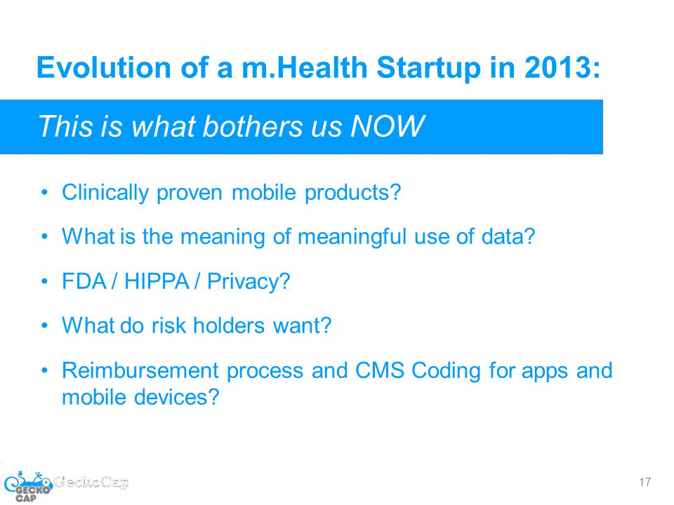 Evolution of a m.Health Startup in 2013: This is what bothers us NOW Clinically proven mobile products.