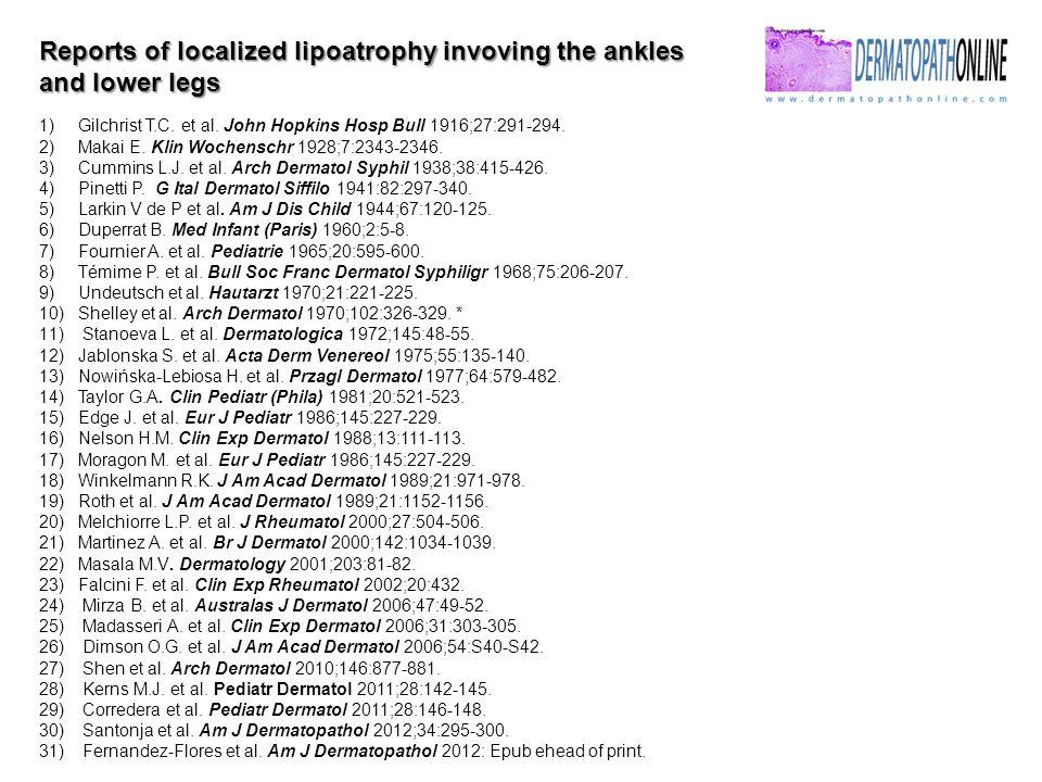 1)Gilchrist T.C. et al. John Hopkins Hosp Bull 1916;27:291-294.