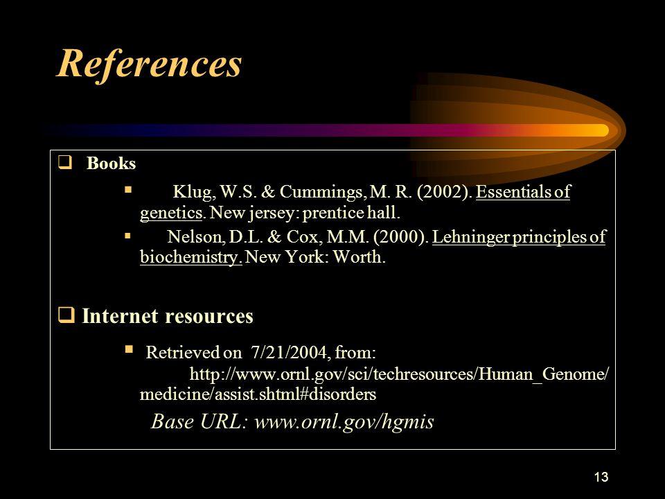 13 References  Books  Klug, W.S. & Cummings, M.