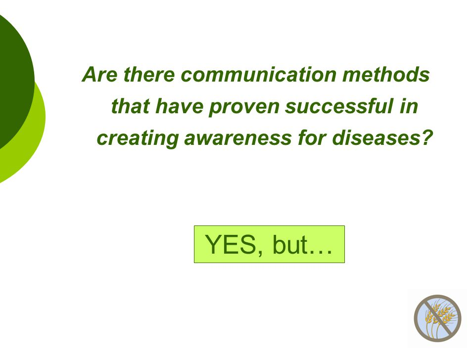 Are there communication methods that have proven successful in creating awareness for diseases? YES, but…