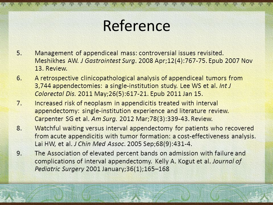 Reference 5.Management of appendiceal mass: controversial issues revisited.
