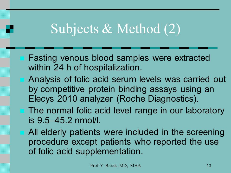 Prof Y Barak, MD, MHA12 Subjects & Method (2) Fasting venous blood samples were extracted within 24 h of hospitalization.