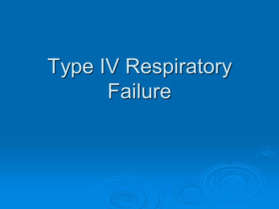 Type IV Respiratory Failure