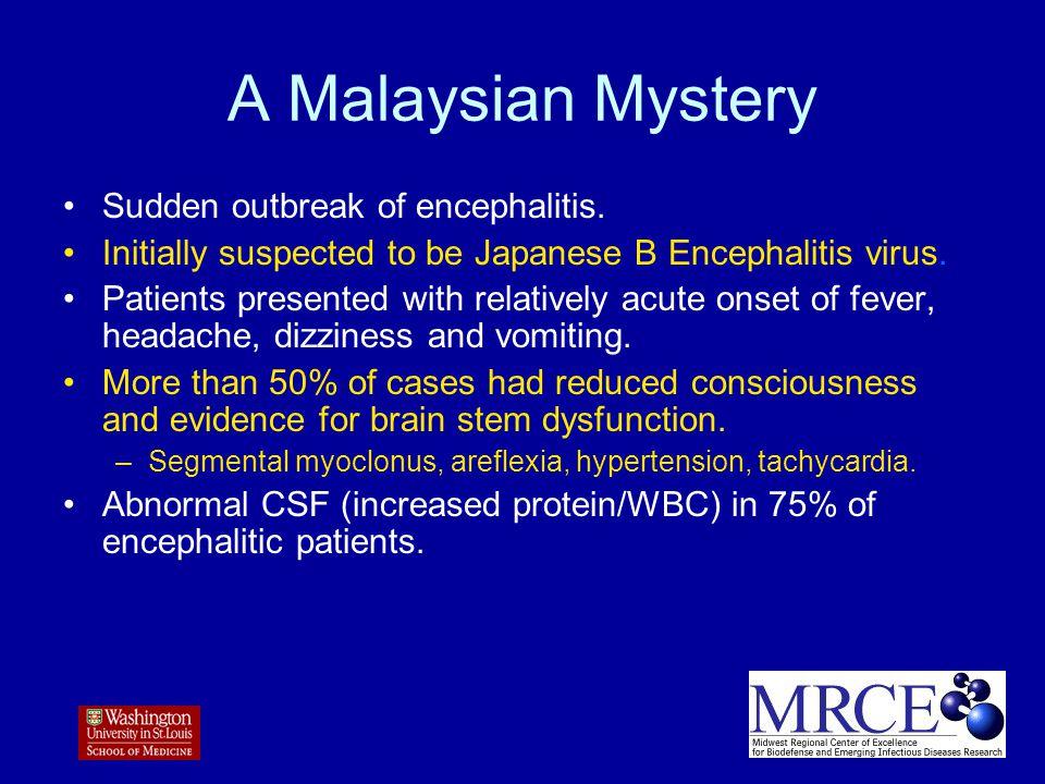 A Malaysian Mystery Sudden outbreak of encephalitis.