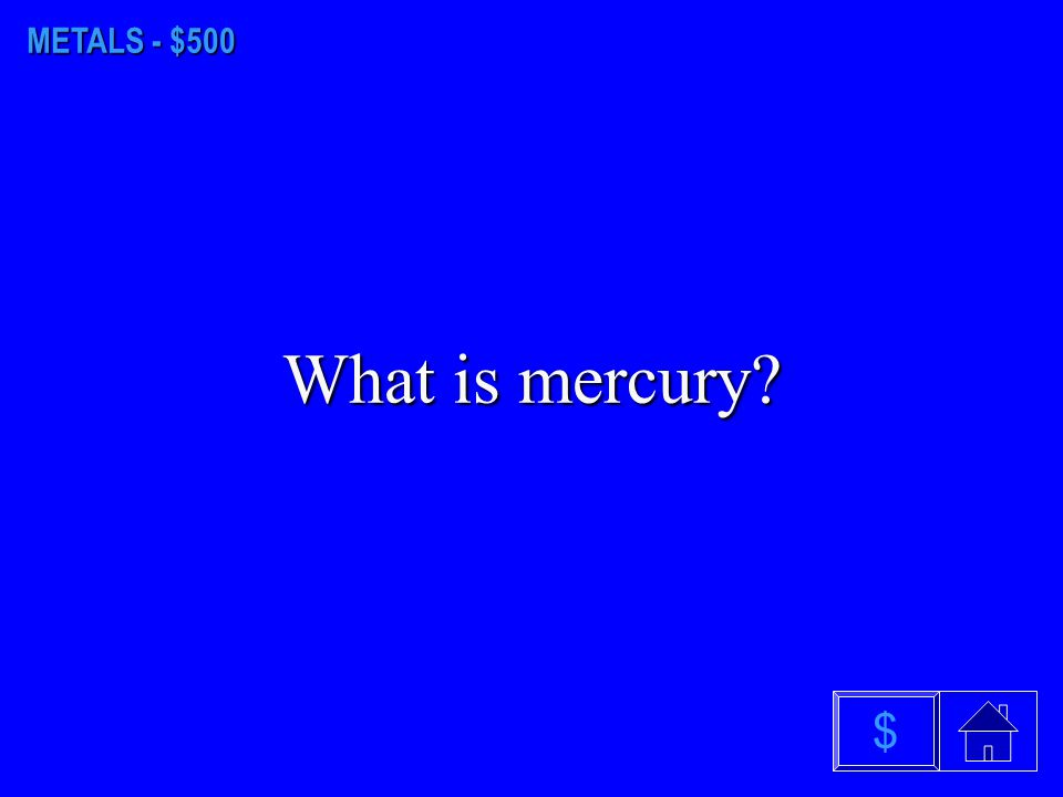 METALS - $400 What is electricity? $