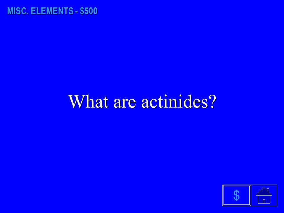 MISC. ELEMENTS - $400 What are metalloids? $