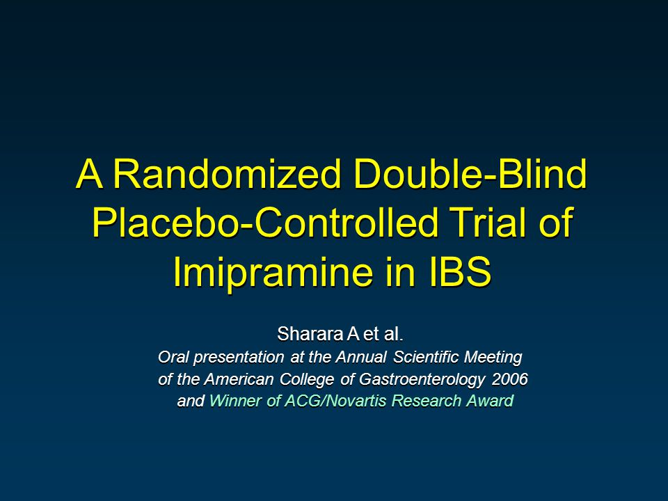 A Randomized Double-Blind Placebo-Controlled Trial of Imipramine in IBS Sharara A et al.
