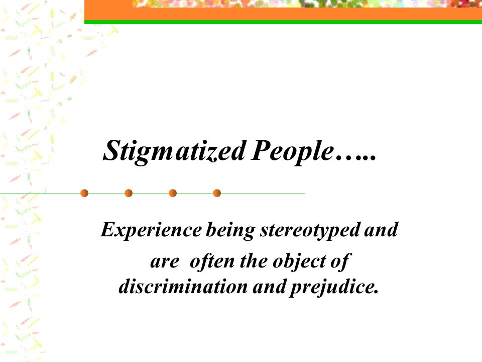 Stigmatized People…..