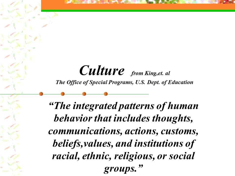 Culture from King,et. al The Office of Special Programs, U.S.