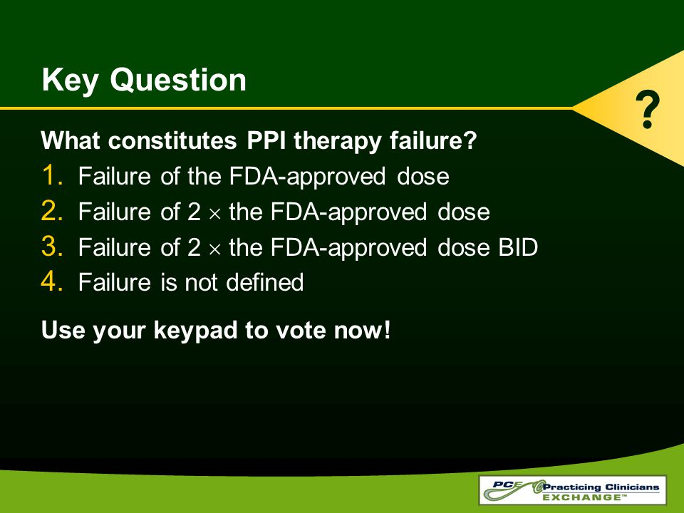Key Question What constitutes PPI therapy failure.