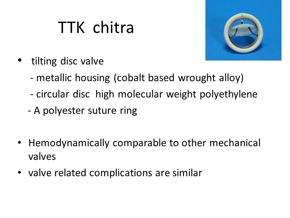 TTK chitra tilting disc valve - metallic housing (cobalt based wrought alloy) - circular disc high molecular weight polyethylene - A polyester suture