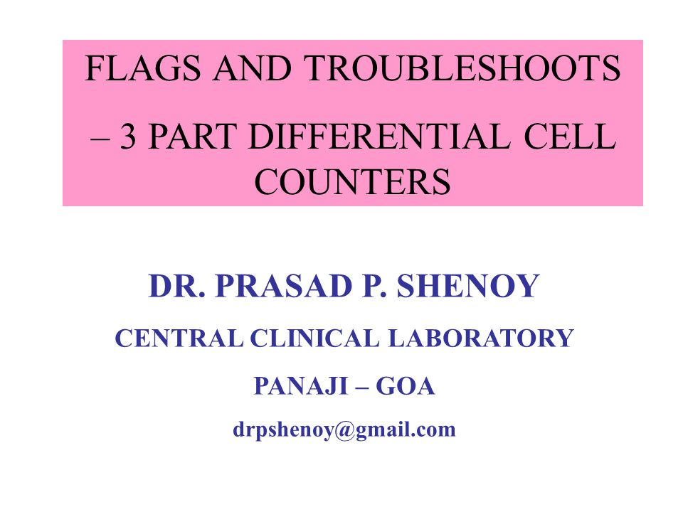 3 PART DIFFERENTIAL CELL COUNTER COMMON INSTRUMENT IN A HEMATOLOGY LABORATORY CBC – 'BREAD AND BUTTER' OF HEMATOLOGY LAB RAPID, ACCURATE AND PRECISE BLOOD COUNTS (CONSISTENT)