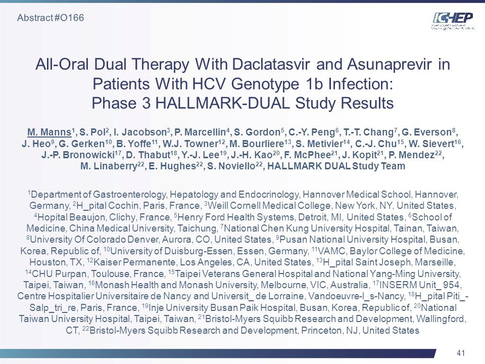 41 All-Oral Dual Therapy With Daclatasvir and Asunaprevir in Patients With HCV Genotype 1b Infection: Phase 3 HALLMARK-DUAL Study Results M.