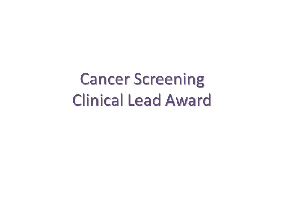 Cancer Screening Clinical Lead Award