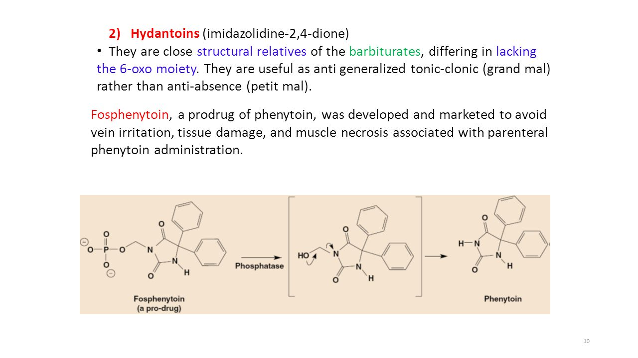 2) Hydantoins (imidazolidine-2,4-dione) They are close structural relatives of the barbiturates, differing in lacking the 6-oxo moiety.