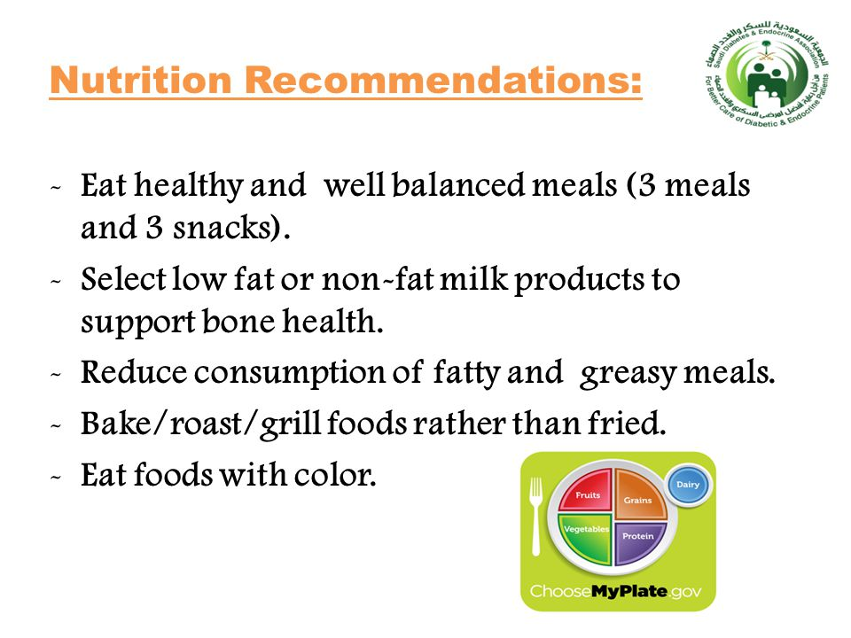 Nutrition Recommendations: -Eat healthy and well balanced meals (3 meals and 3 snacks).