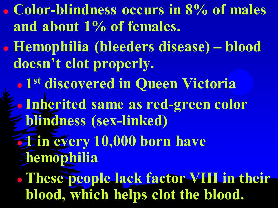 l Color-blindness occurs in 8% of males and about 1% of females.