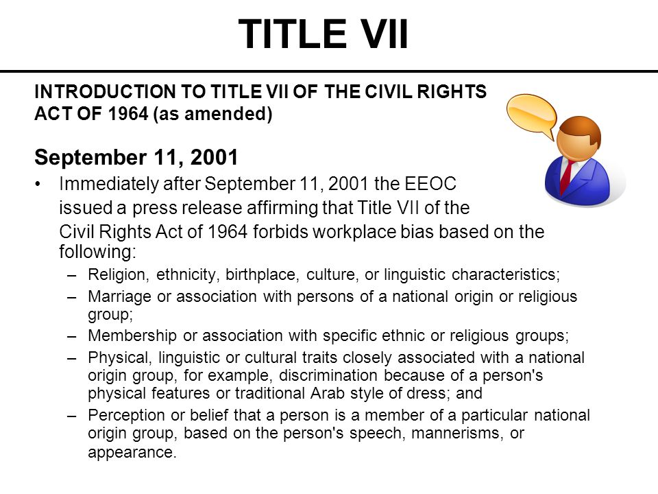 TITLE VII Increased Number of EEOC Claims Since September 11, 2001, the EEOC has received a significant number of charges alleging discrimination by those who are, or are perceived to be, of Middle Eastern descent.
