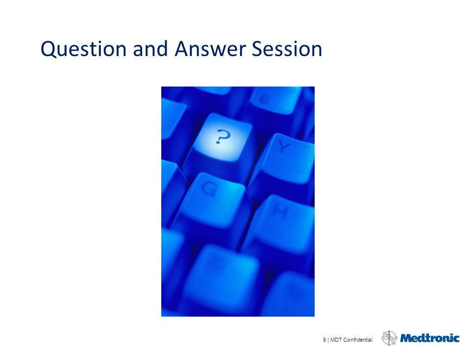 9 | MDT Confidential Question and Answer Session