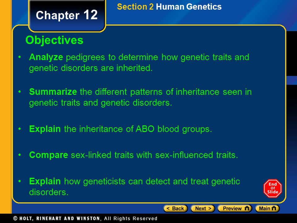 Section 2 Human Genetics Chapter 12 Objectives Analyze pedigrees to determine how genetic traits and genetic disorders are inherited. Summarize the di