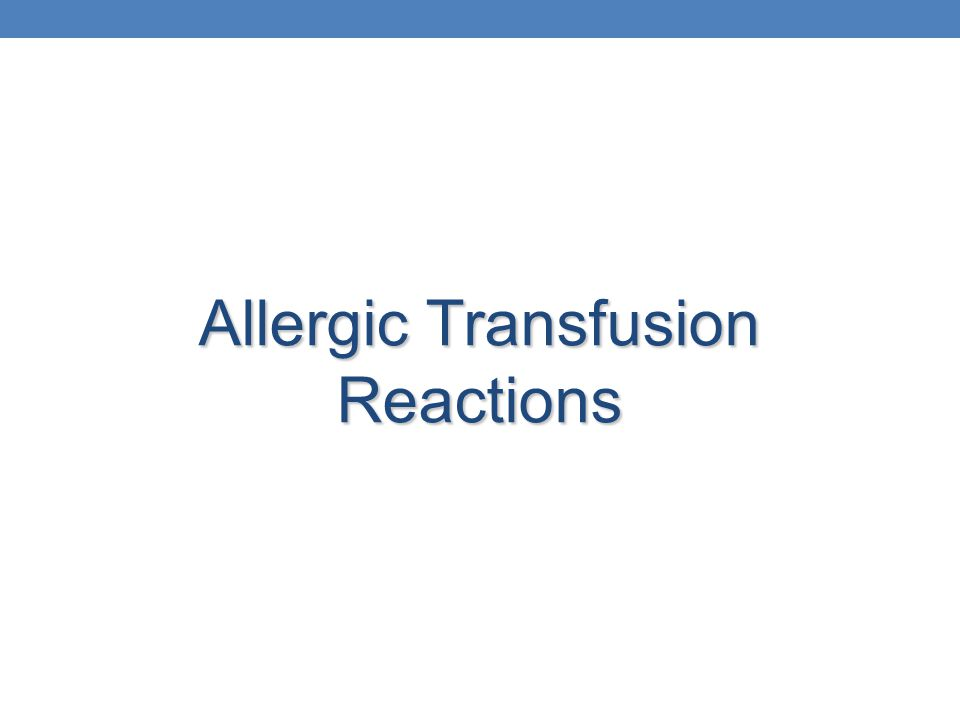 Allergic Transfusion Reactions