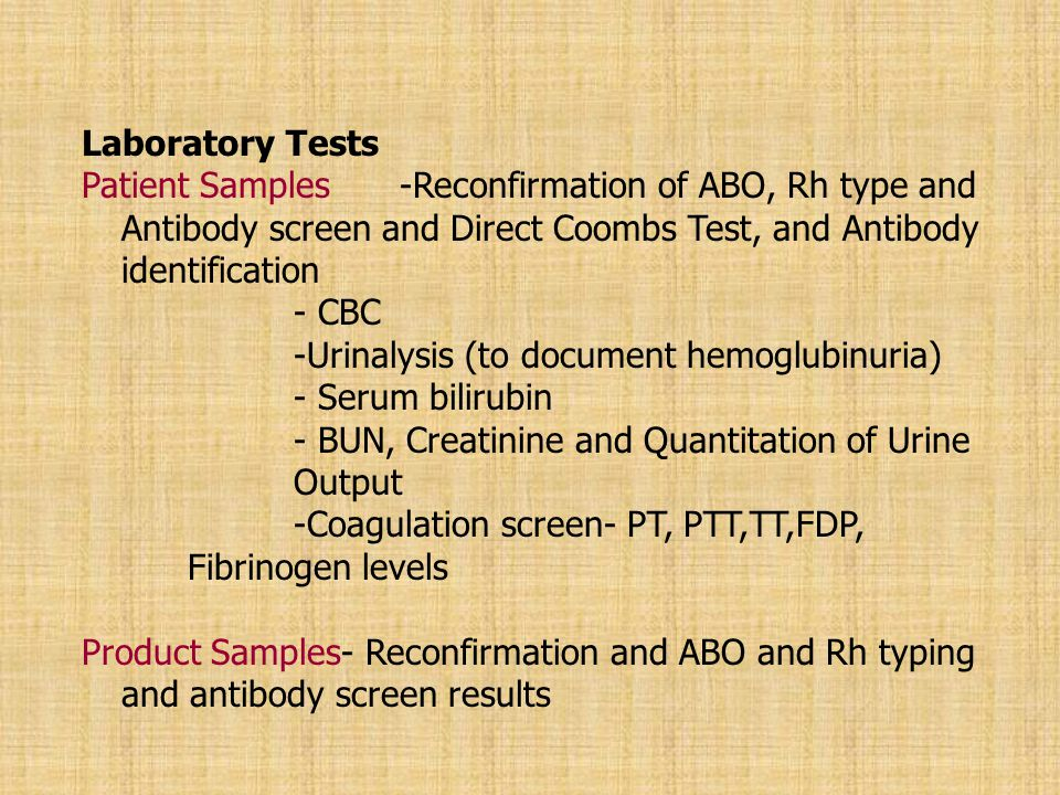 Laboratory Tests Patient Samples-Reconfirmation of ABO, Rh type and Antibody screen and Direct Coombs Test, and Antibody identification - CBC -Urinaly