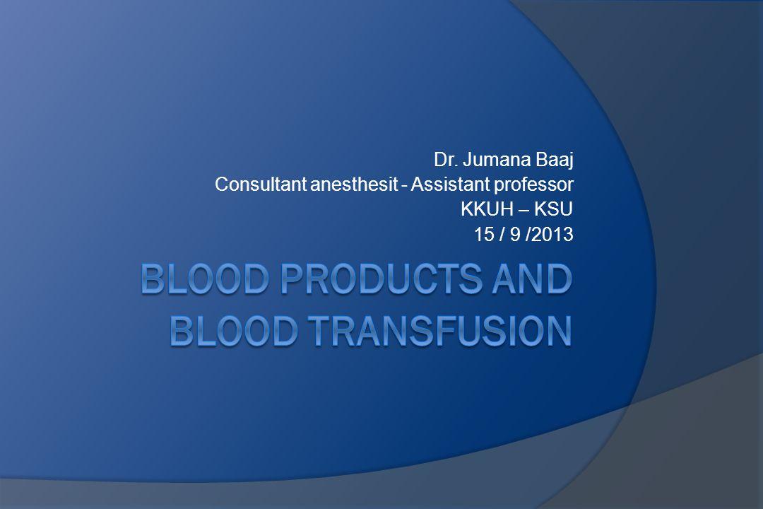 Dr. Jumana Baaj Consultant anesthesit - Assistant professor KKUH – KSU 15 / 9 /2013