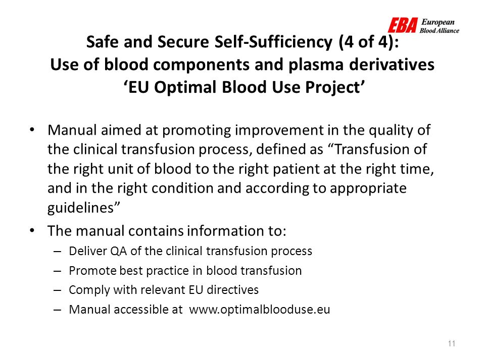 11 Safe and Secure Self-Sufficiency (4 of 4): Use of blood components and plasma derivatives 'EU Optimal Blood Use Project' Manual aimed at promoting