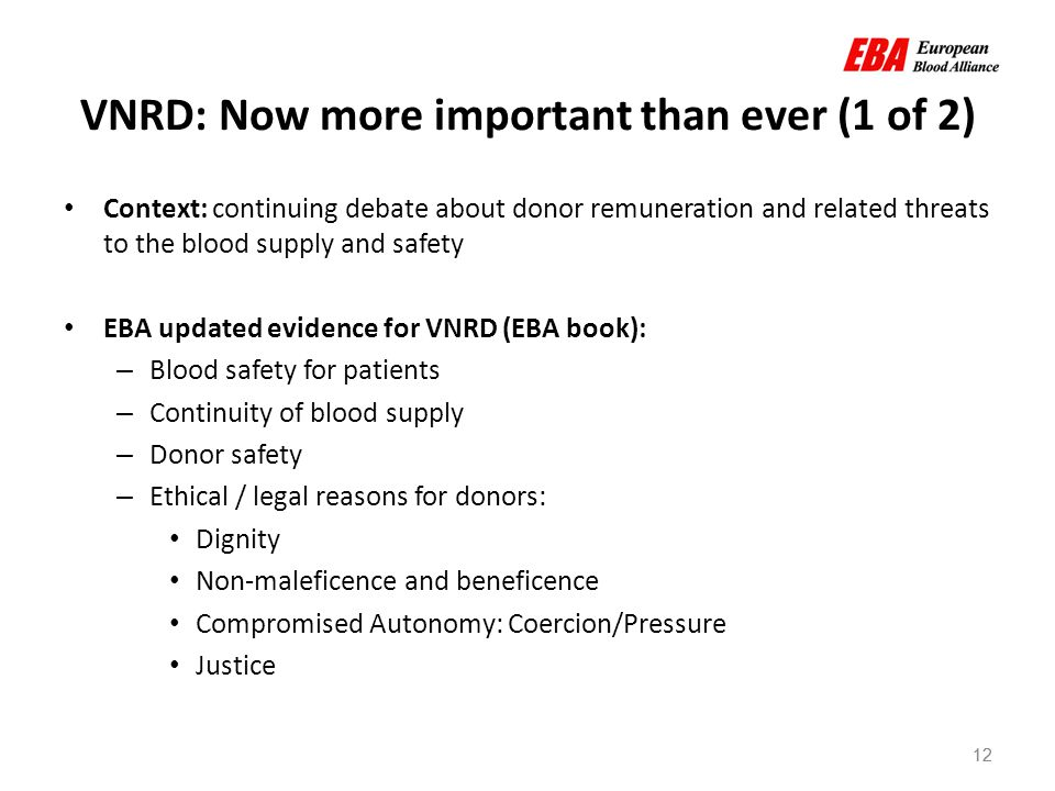 12 VNRD: Now more important than ever (1 of 2) Context: continuing debate about donor remuneration and related threats to the blood supply and safety