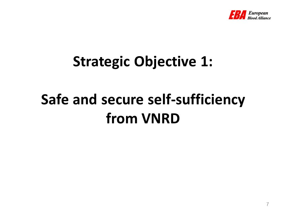 7 Strategic Objective 1: Safe and secure self-sufficiency from VNRD 7
