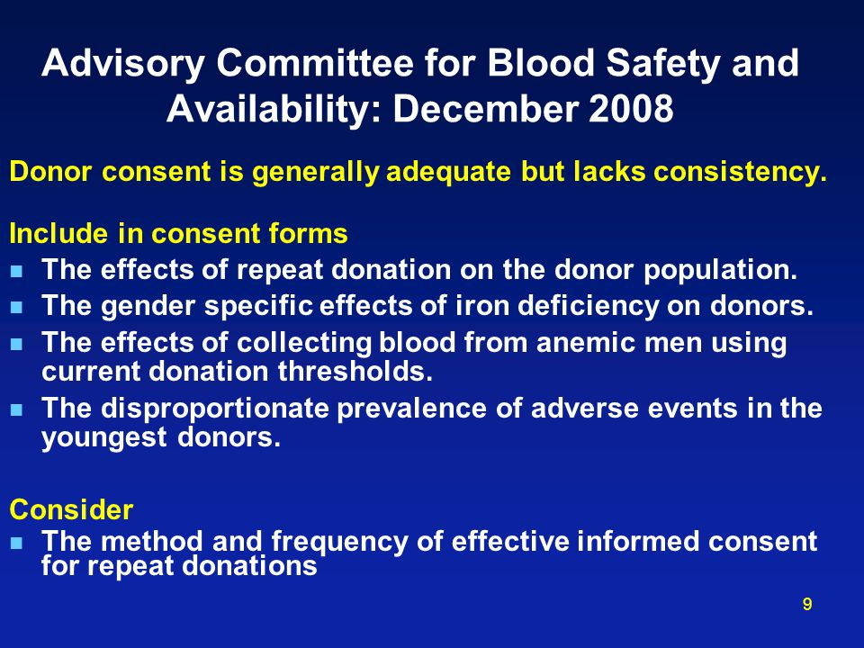 9 Advisory Committee for Blood Safety and Availability: December 2008 Donor consent is generally adequate but lacks consistency.
