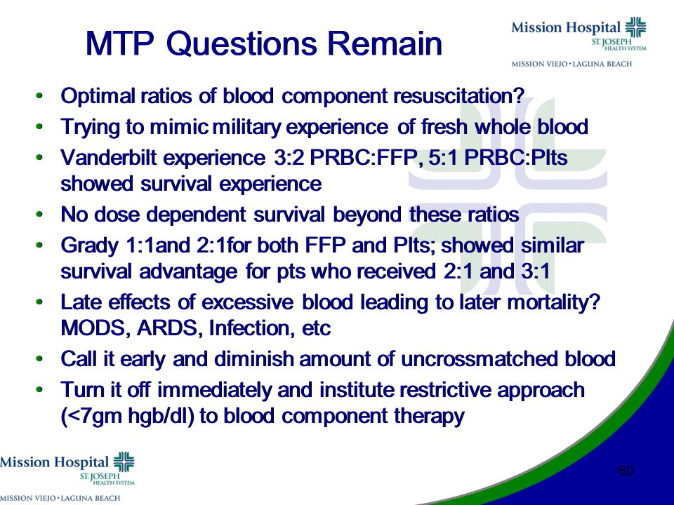 MTP Questions Remain Optimal ratios of blood component resuscitation.