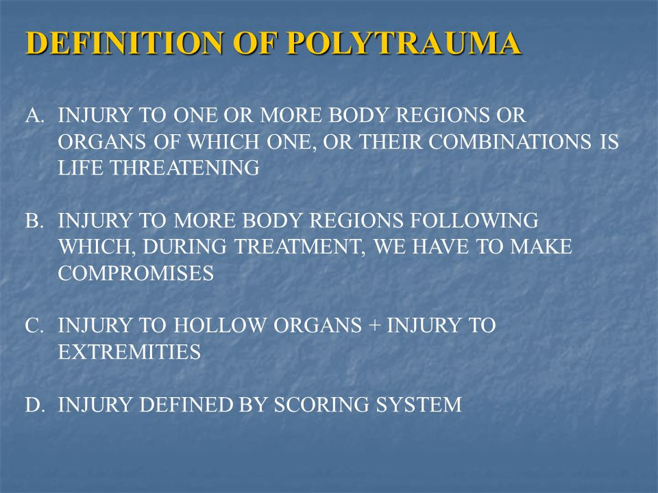 DEFINITION OF POLYTRAUMA A.