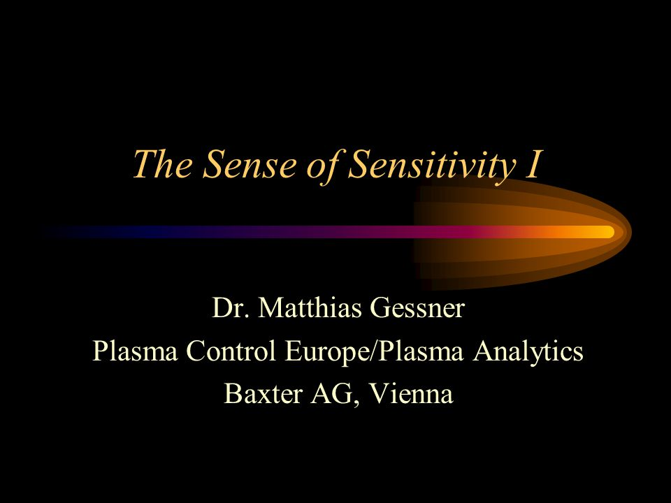 The Sense of Sensitivity I Dr.