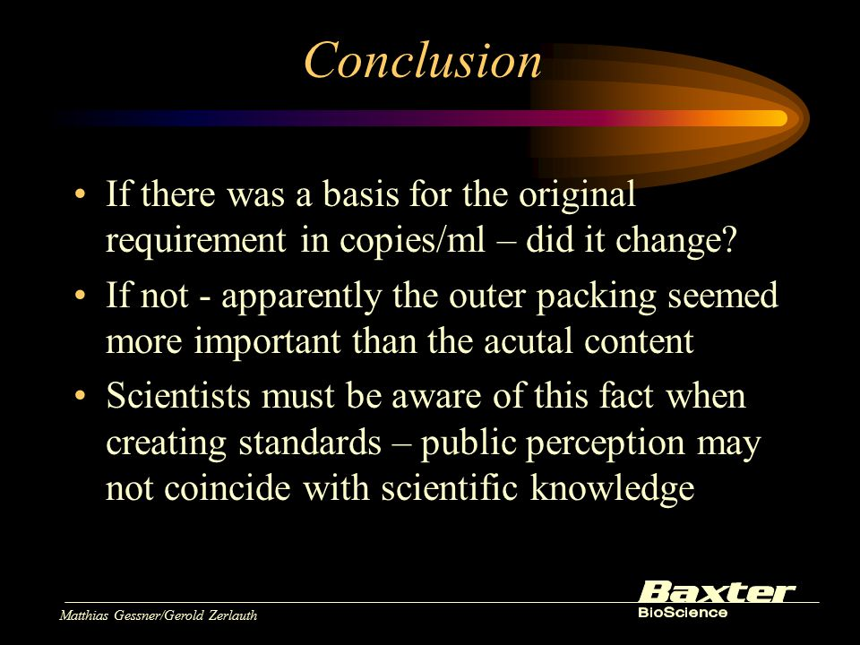 Matthias Gessner/Gerold Zerlauth Conclusion If there was a basis for the original requirement in copies/ml – did it change.