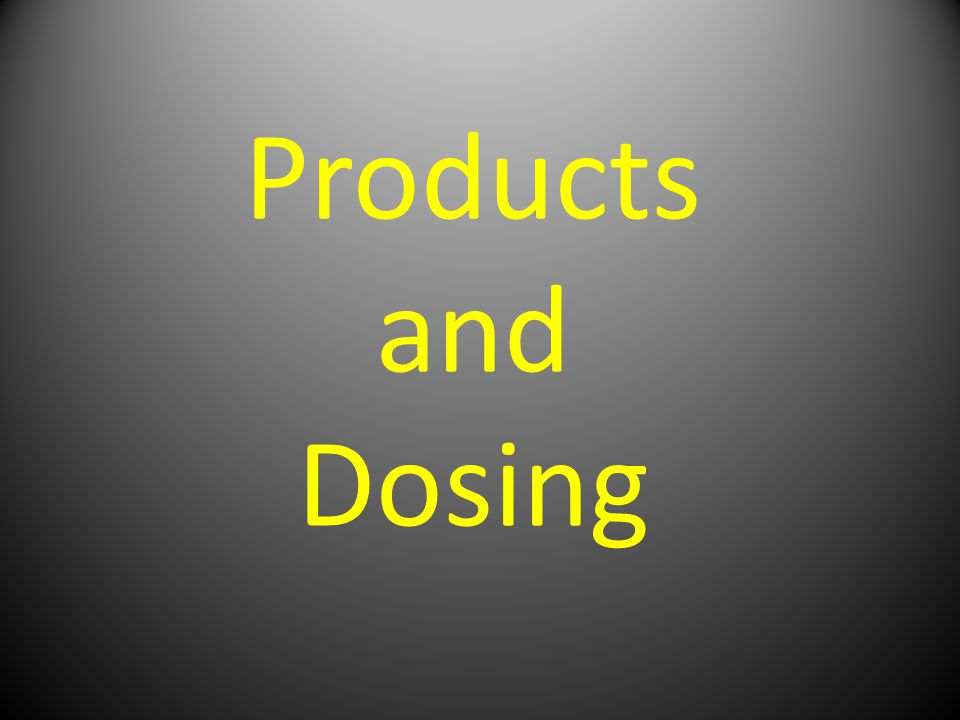 Products and Dosing