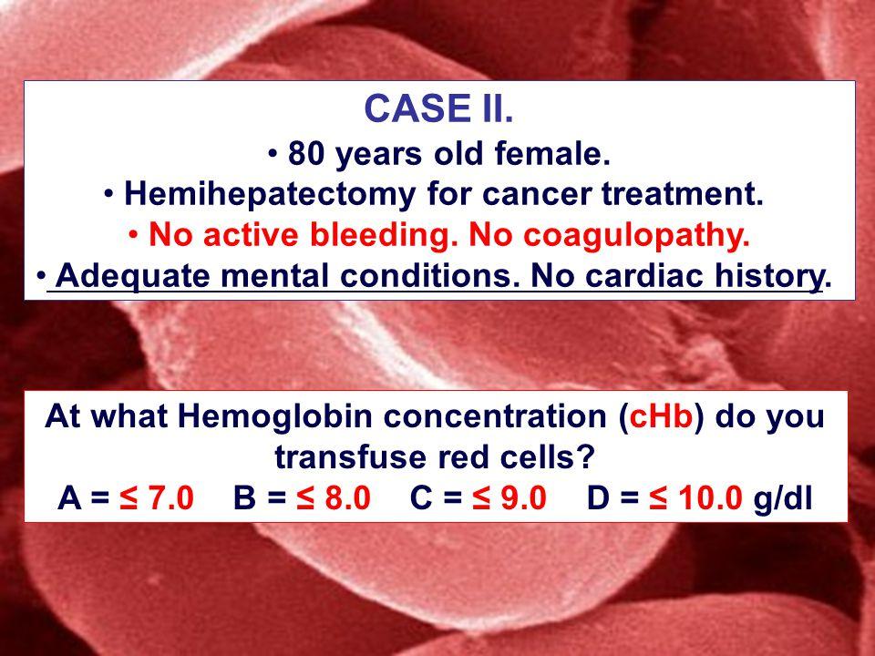 CASE II. 80 years old female. Hemihepatectomy for cancer treatment.