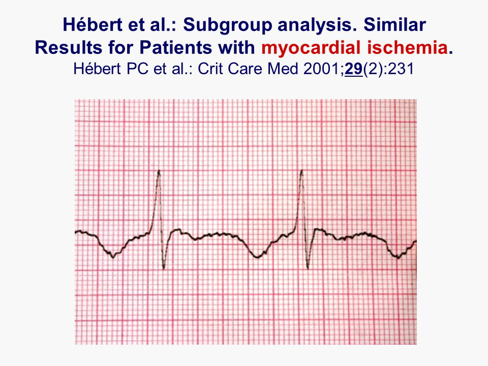 Hébert et al.: Subgroup analysis. Similar Results for Patients with myocardial ischemia.