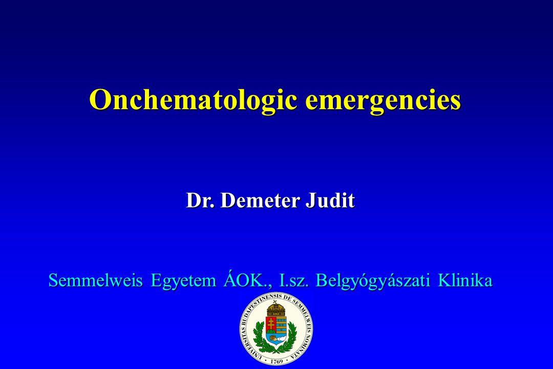 Onkohematologic emergencies 1.Hemodynamic- vena cava superior syndromNHL - pericardial tamponadelymphomas - hyperviscosity syndromeMM, Wald.