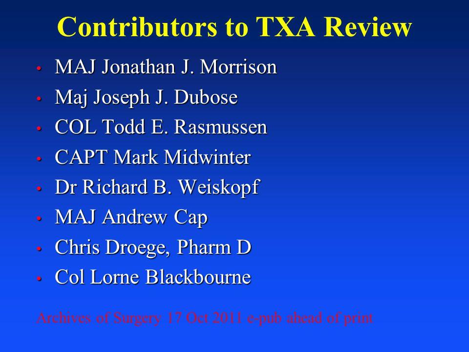 Contributors to TXA Review MAJ Jonathan J. Morrison MAJ Jonathan J. Morrison Maj Joseph J. Dubose Maj Joseph J. Dubose COL Todd E. Rasmussen COL Todd