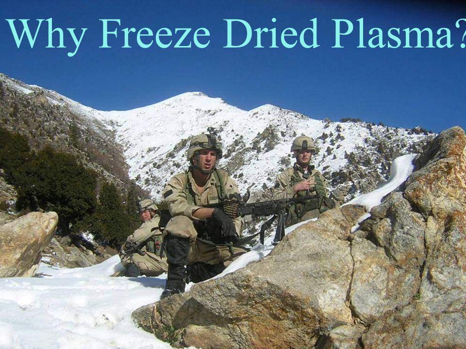 Why Freeze Dried Plasma?