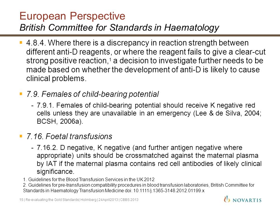 European Perspective British Committee for Standards in Haematology  4.8.4. Where there is a discrepancy in reaction strength between different anti-