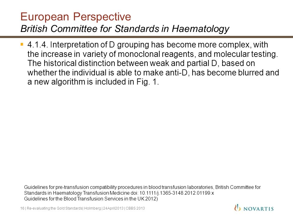 European Perspective British Committee for Standards in Haematology  4.1.4. Interpretation of D grouping has become more complex, with the increase i