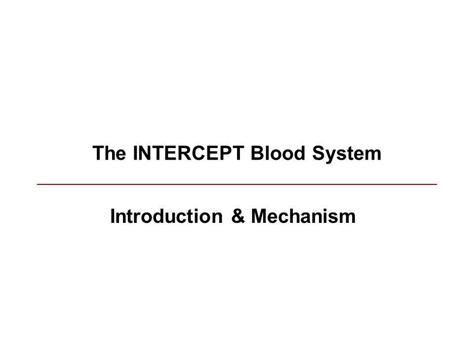The INTERCEPT Blood System Introduction & Mechanism