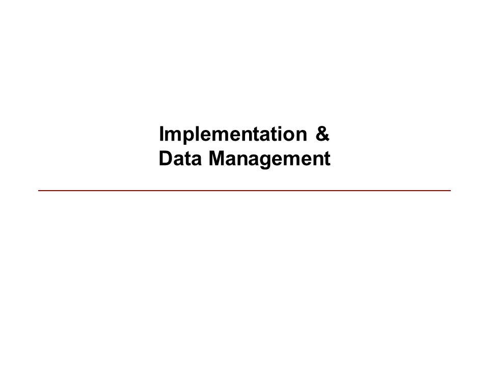 Implementation & Data Management