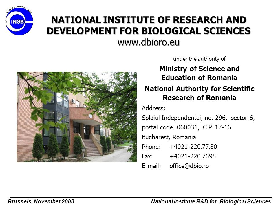 NATIONAL INSTITUTE OF RESEARCH AND DEVELOPMENT FOR BIOLOGICAL SCIENCES www.dbioro.eu under the authority of Ministry of Science and Education of Roman