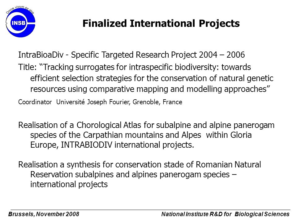 """Finalized International Projects IntraBioaDiv - Specific Targeted Research Project 2004 – 2006 Title: """"Tracking surrogates for intraspecific biodivers"""