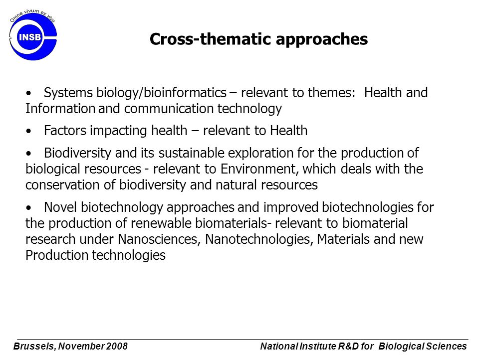 Systems biology/bioinformatics – relevant to themes: Health and Information and communication technology Factors impacting health – relevant to Health
